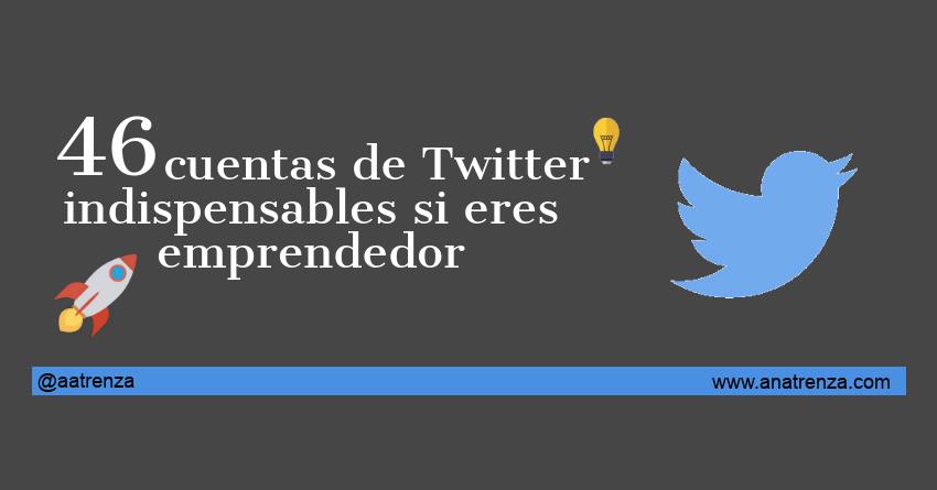 46 cuentas de Twitter indispensables si eres emprendedor
