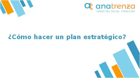 Ana Trenza - Blog - Como hacer un plan estrategico