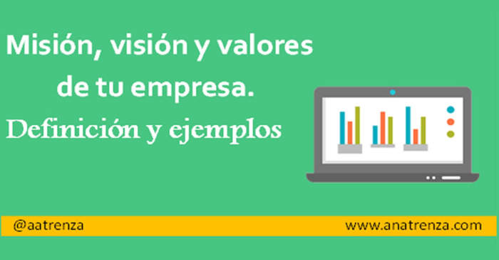 Ana Trenza - Mision Vision y Valores de una Empresa