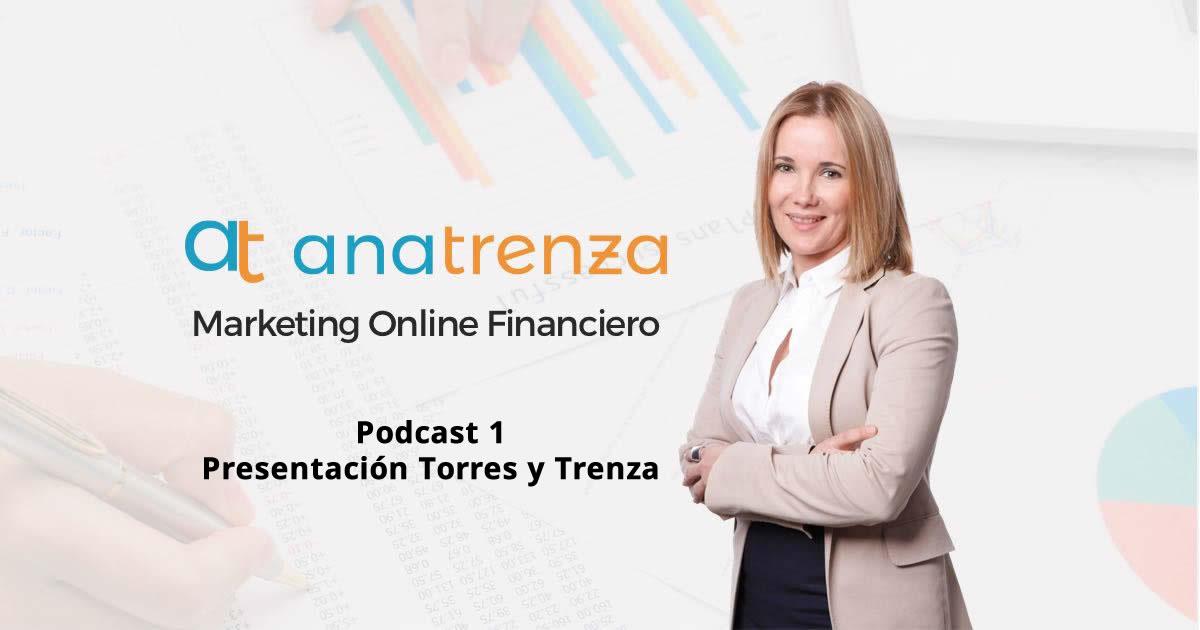 Ana Trenza Podcast 1 Presentacion Torres y Trenza