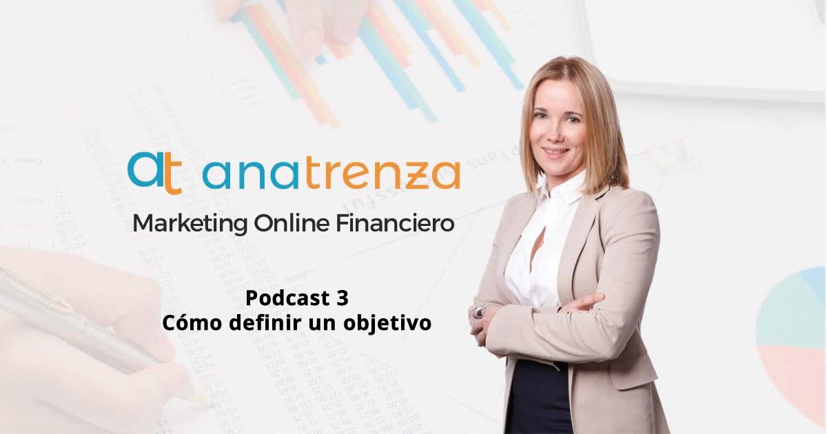 Ana Trenza Podcast 3 Como definir un objetivo