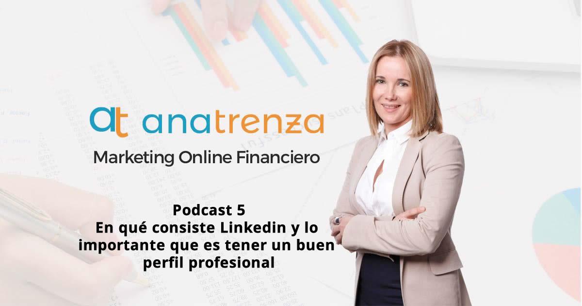 Ana Trenza Podcast 5 En que consiste Linkedin