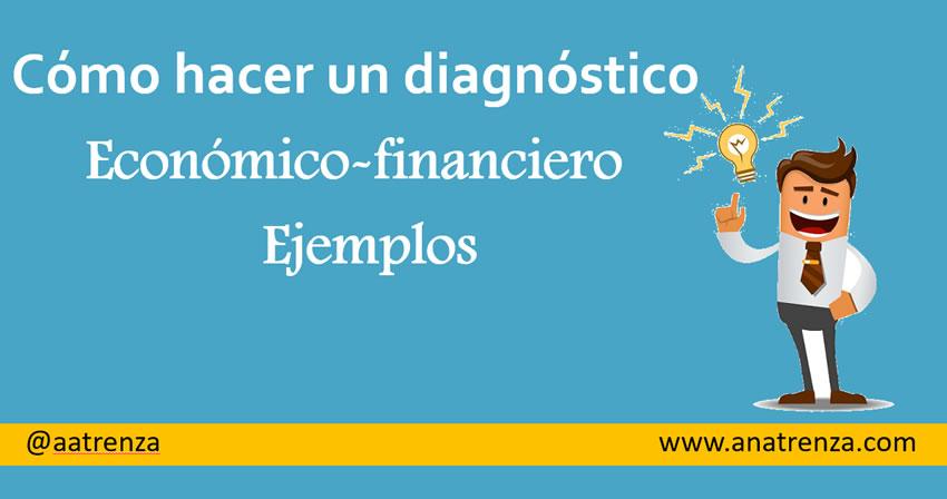 Ana Trenza - Como hacer un diagnostico Economico Financiero Ejemplos