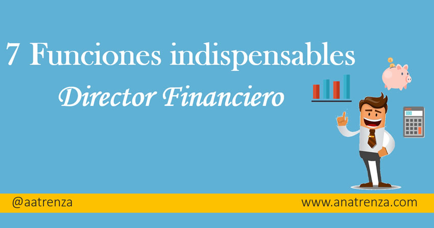 7 Funciones indispensables del director financiero en una empresa