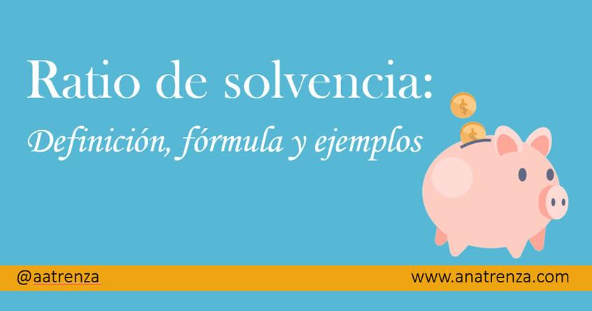 Ana Trenza - Ratio de Solvencia: Definición, Fórmula y Ejemplos