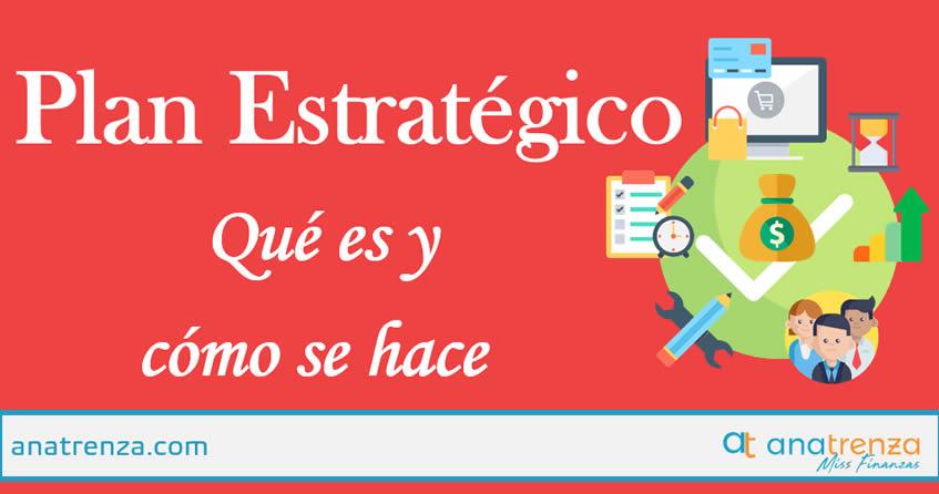 Plan Estratégico para una empresa ¿Qué es y cómo se hace?