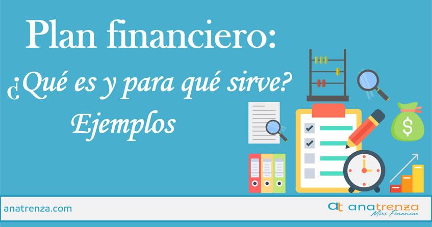 Plan financiero: Qué es y para qué sirve + Ejemplos