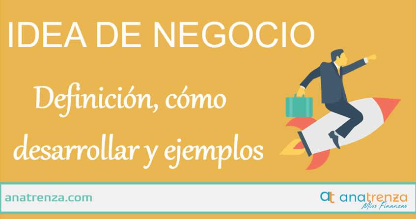 Idea de Negocio: Definición, como desarrollarla y ejemplos