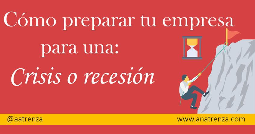 Crisis o recesión económica: cómo preparar tu empresa