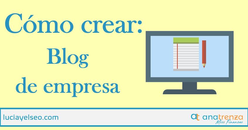 Ana Trenza - Cómo crear un blog corporativo
