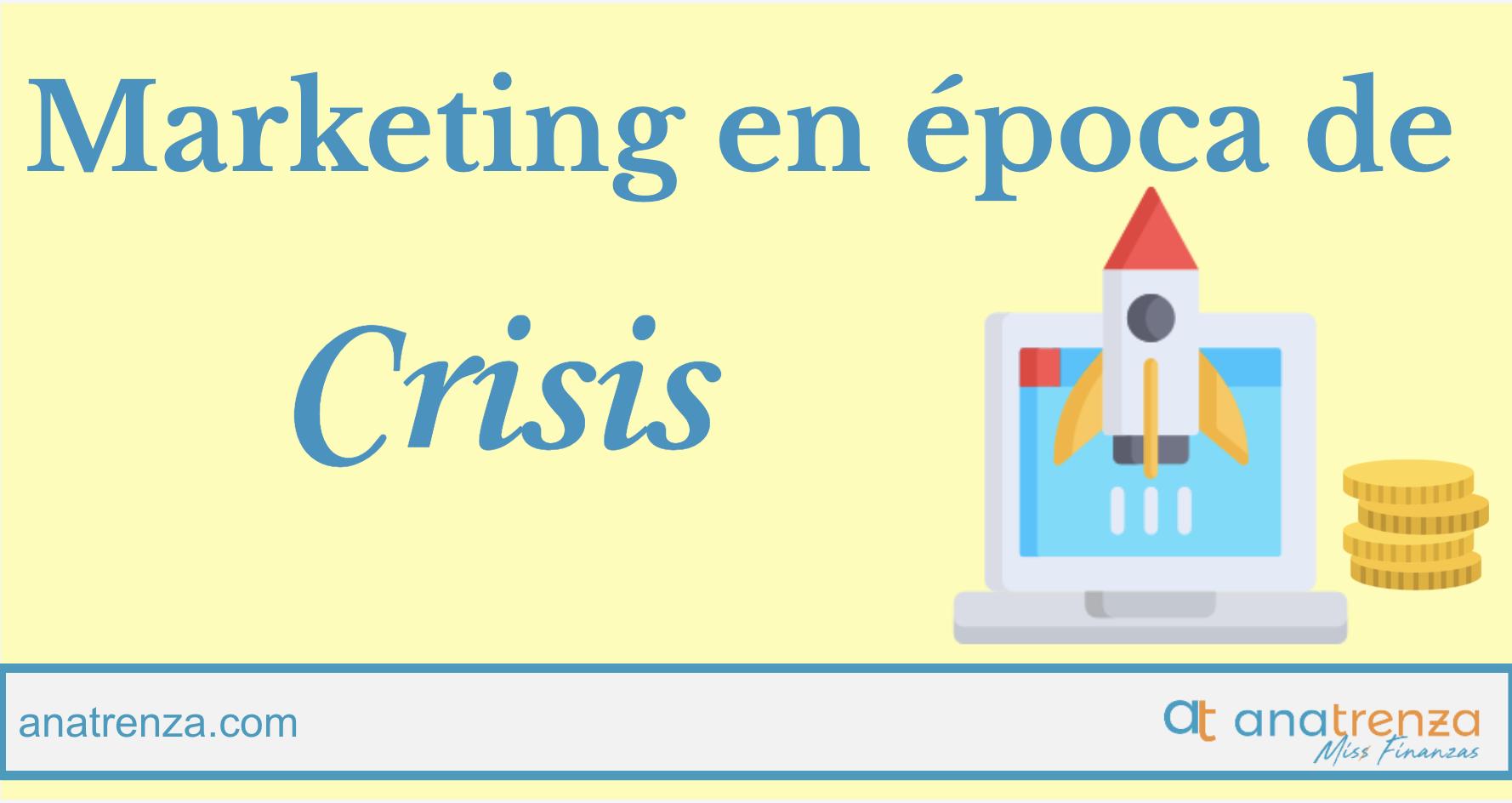 MARKETING EN ÉPOCA DE CRISIS