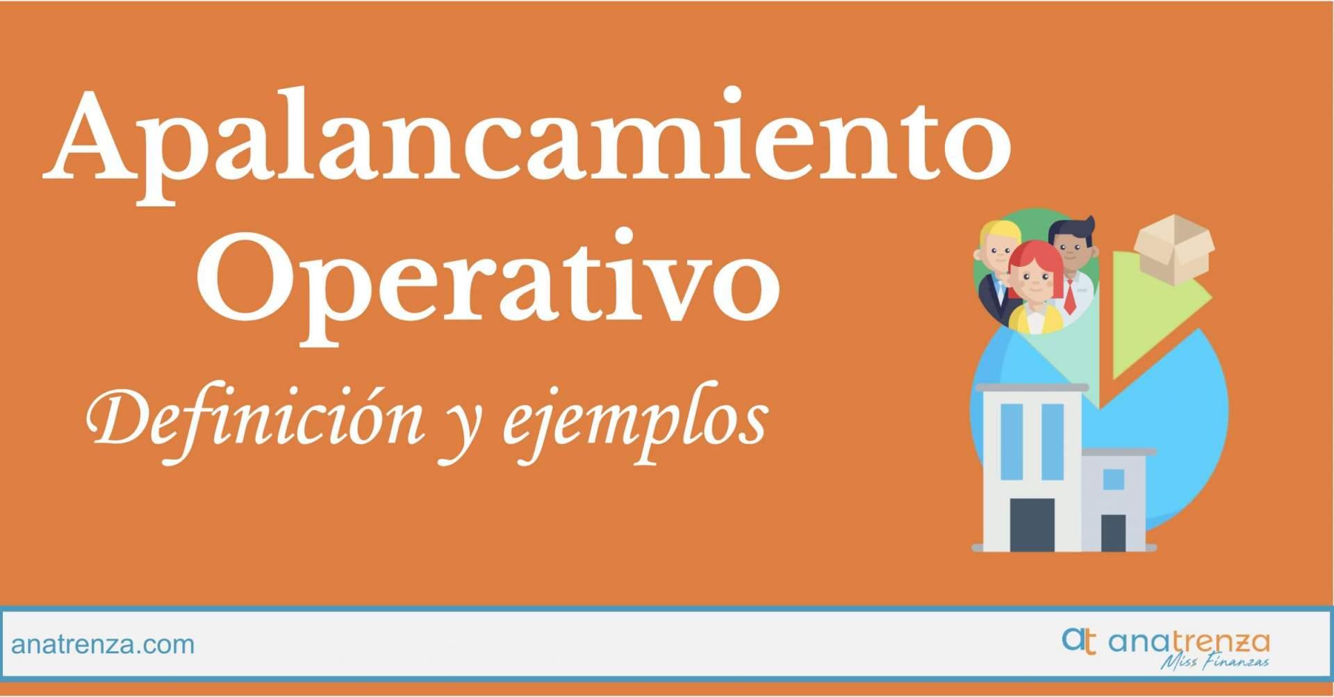 APALANCAMIENTO OPERATIVO: DEFINICIÓN, VALORES ÓPTIMOS Y EJEMPLOS