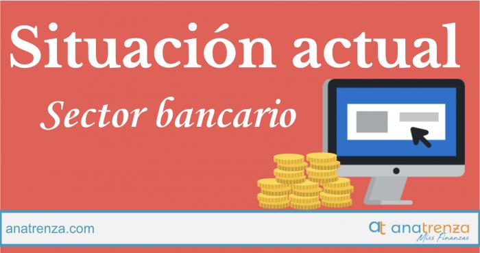 Situación actual del sector bancario
