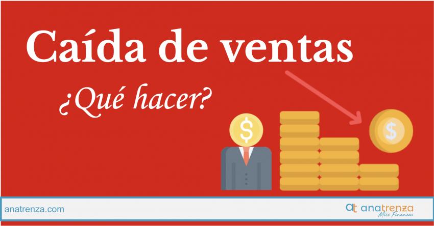 Ana Trenza - QUÉ HACER ANTE UNA CAÍDA DE VENTAS