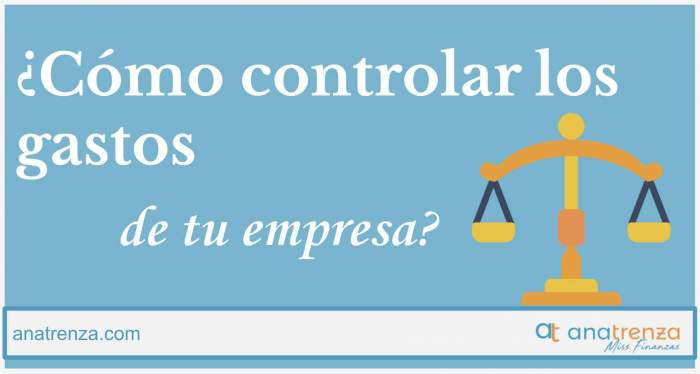¿Cómo controlar los gastos de tu empresa?
