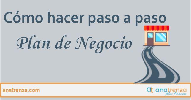 CÓMO HACER UN PLAN DE NEGOCIO EN 7 SENCILLOS PASOS